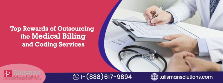 Top Rewards of Outsourcing the Medical Billing and Coding Services