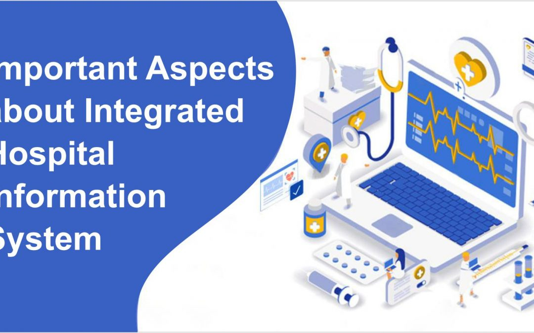 Important Aspects about Integrated Hospital Information System