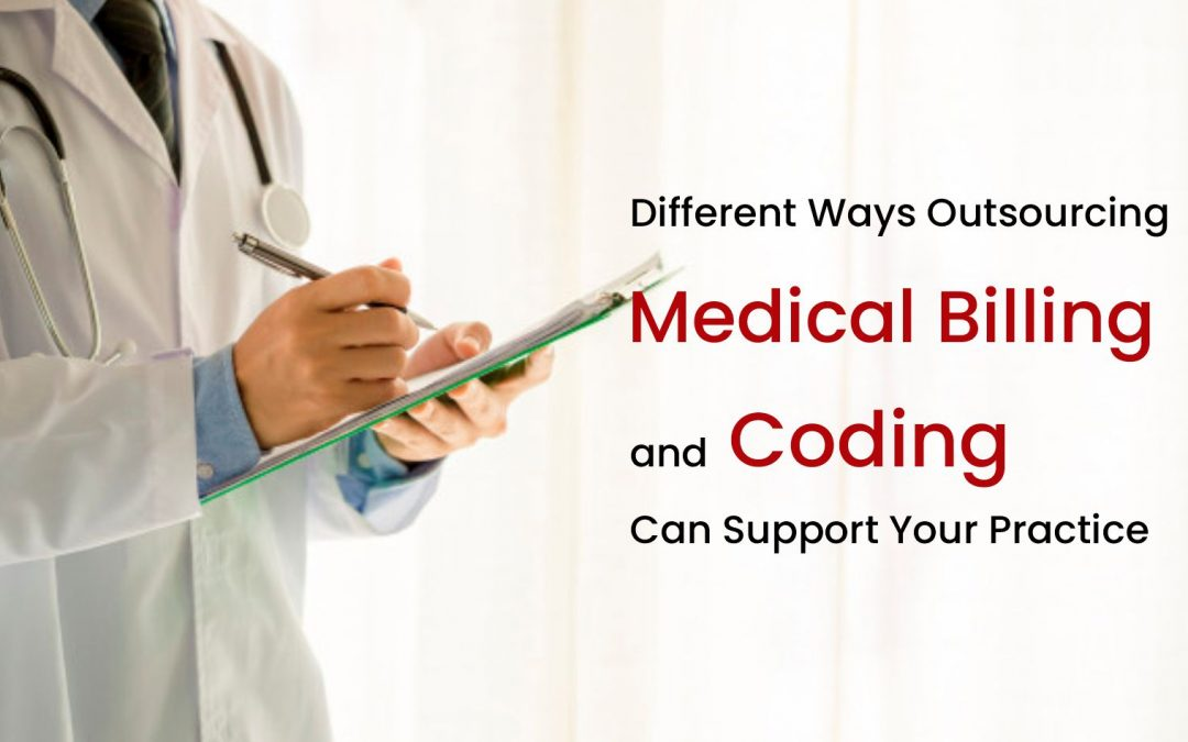 Different Ways Outsourcing Medical Billing and Coding Can Support Your Practice