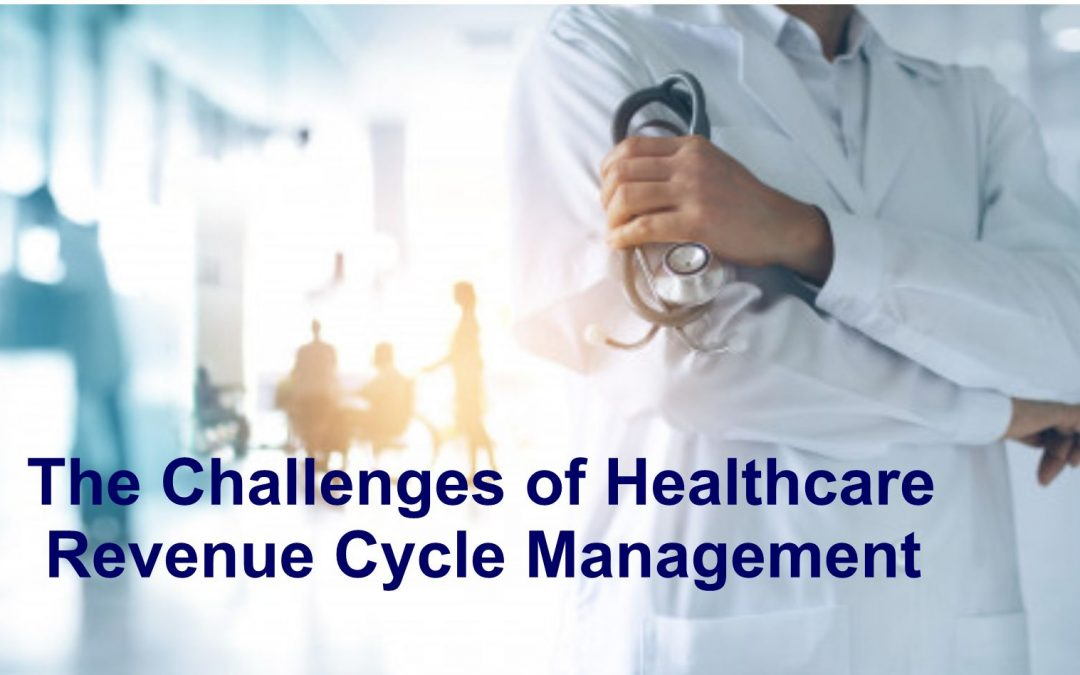 The Challenges of Healthcare Revenue Cycle Management