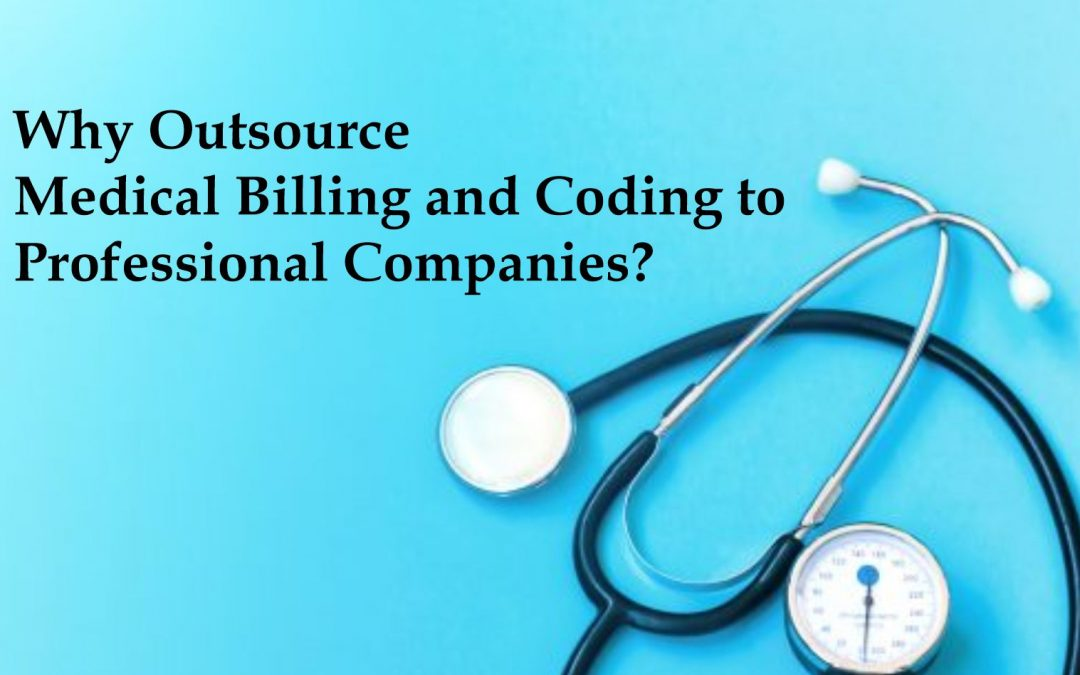 Why Outsource Medical Billing and Coding to Professional Companies?