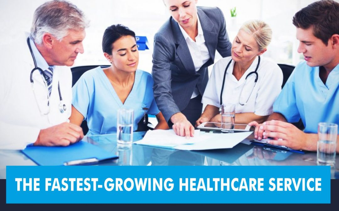 The Fastest-Growing Healthcare Service